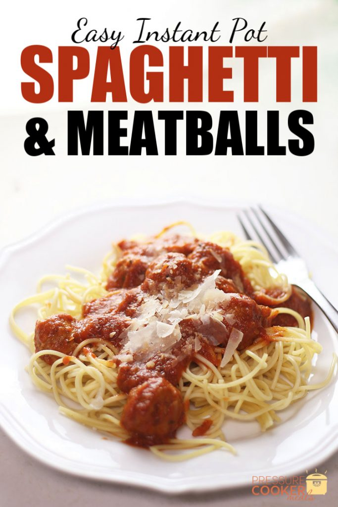 Easy Instant Pot Spaghetti & Meatballs on white plate with text